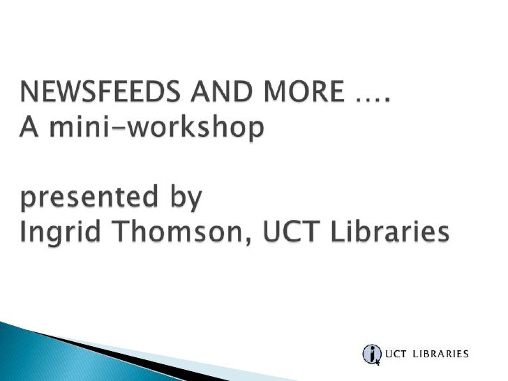 Newsfeeds and More: a mini-workshop