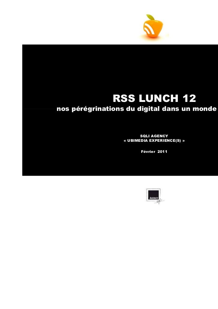 RSS LUNCH 12nos pérégrinations du digital dans un monde ubimédia                        SQLI AGENCY                 « UBIM...