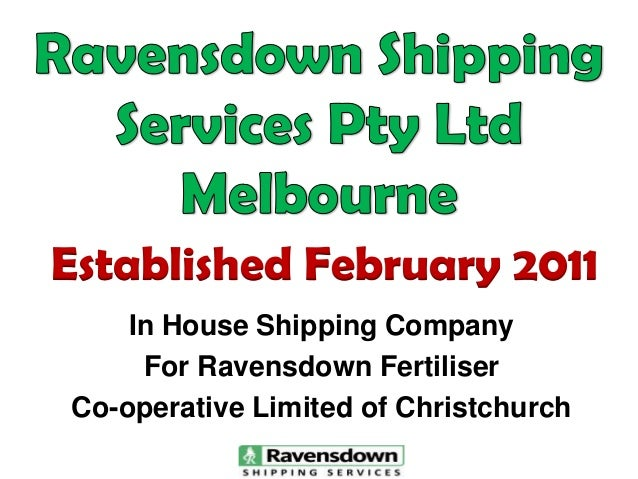 Established February 2011 In House Shipping Company For Ravensdown Fertiliser Co-operative Limited of Christchurch