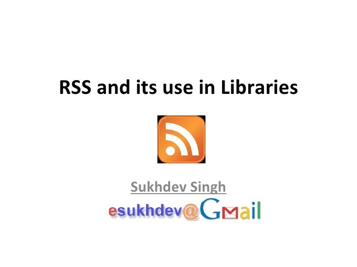 RSS and its use in Libraries Sukhdev Singh