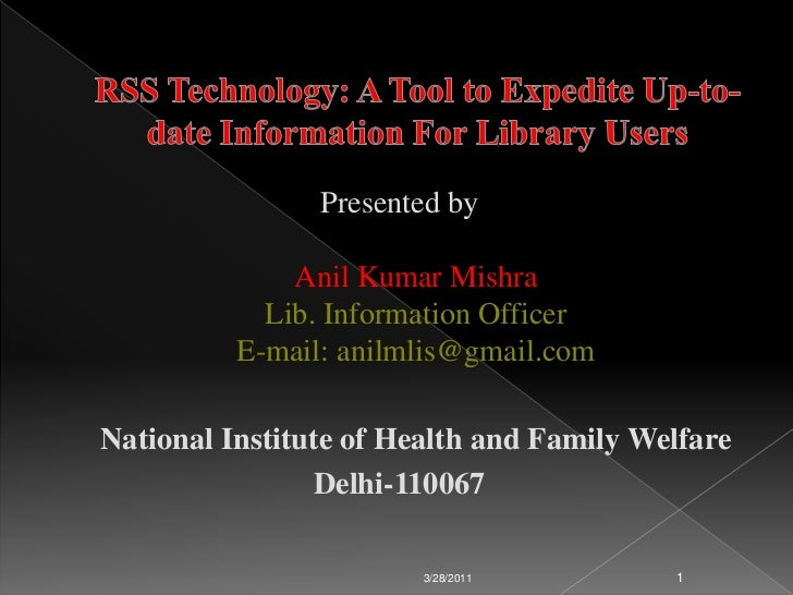 Rss technology -a_tool_to_expedite_up-to-date_information_for_library_users - anil mishra