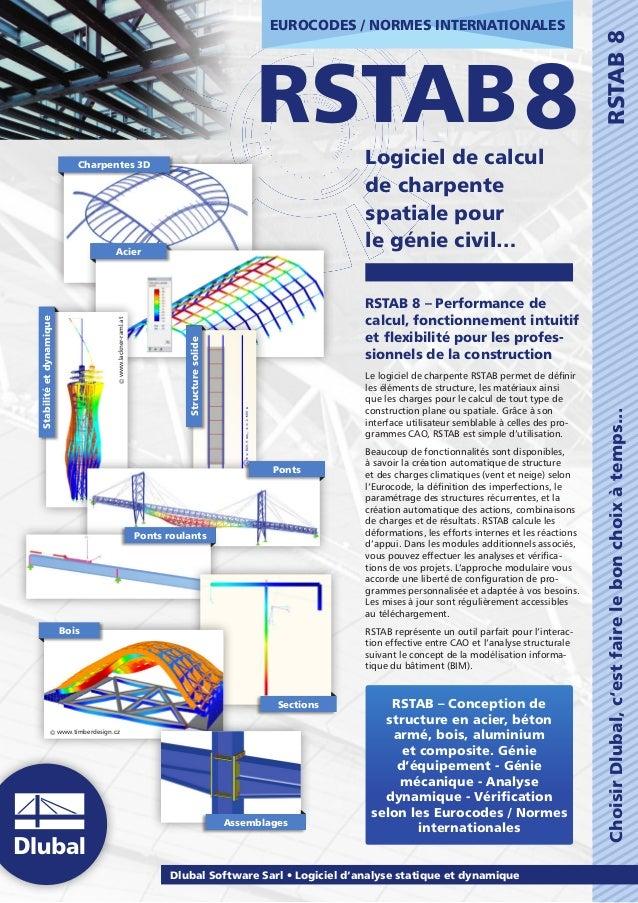 ChoisirDlubal,c'estfairelebonchoixàtemps...RSTAB8 Dlubal Software Sarl  Logiciel d'analyse statique et dynamique RSTAB8 ...