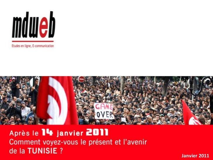 Après le 14 Janvier 2011, comment voyez-vous le présent et l'avenir de la TUNISIE ?