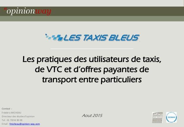 1pour Les pratiques des utilisateurs de taxis, de VTC et d'offres payantes de transport entre particuliers – Aout 2015 Les...