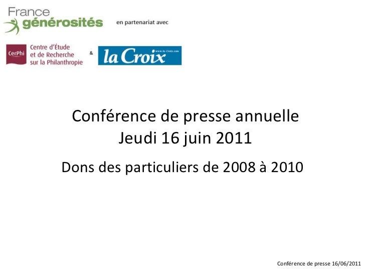 Conférence de presse annuelle       Jeudi 16 juin 2011Dons des particuliers de 2008 à 2010                                ...