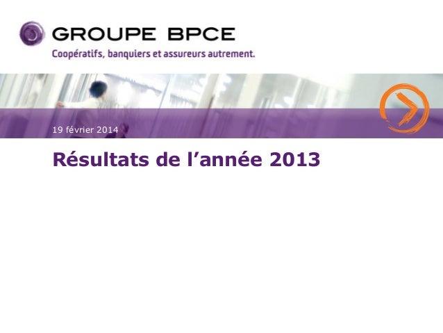 Résultats groupe bpce 2013