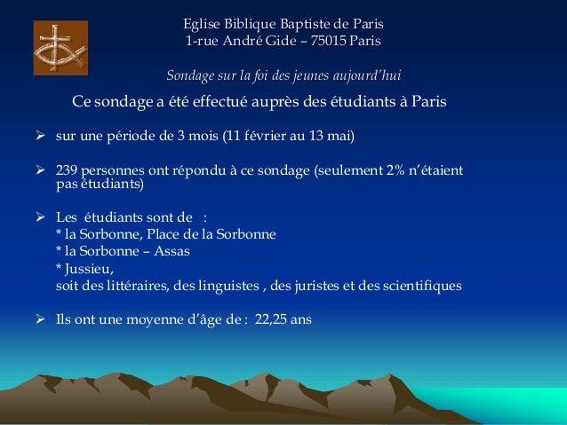 Eglise Biblique Baptiste de Paris 1-rue André Gide – 75015 Paris Sondage sur la foi des jeunes aujourd'hui Ce sondage a ét...