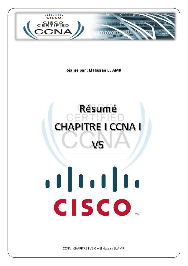 CCNA I CHAPITRE I V5.0 – El Hassan EL AMRI  Réalisé par : El Hassan EL AMRI