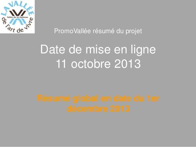 PromoVallée résumé du projet  Date de mise en ligne 11 octobre 2013 Résumé global en date du 1er décembre 2013