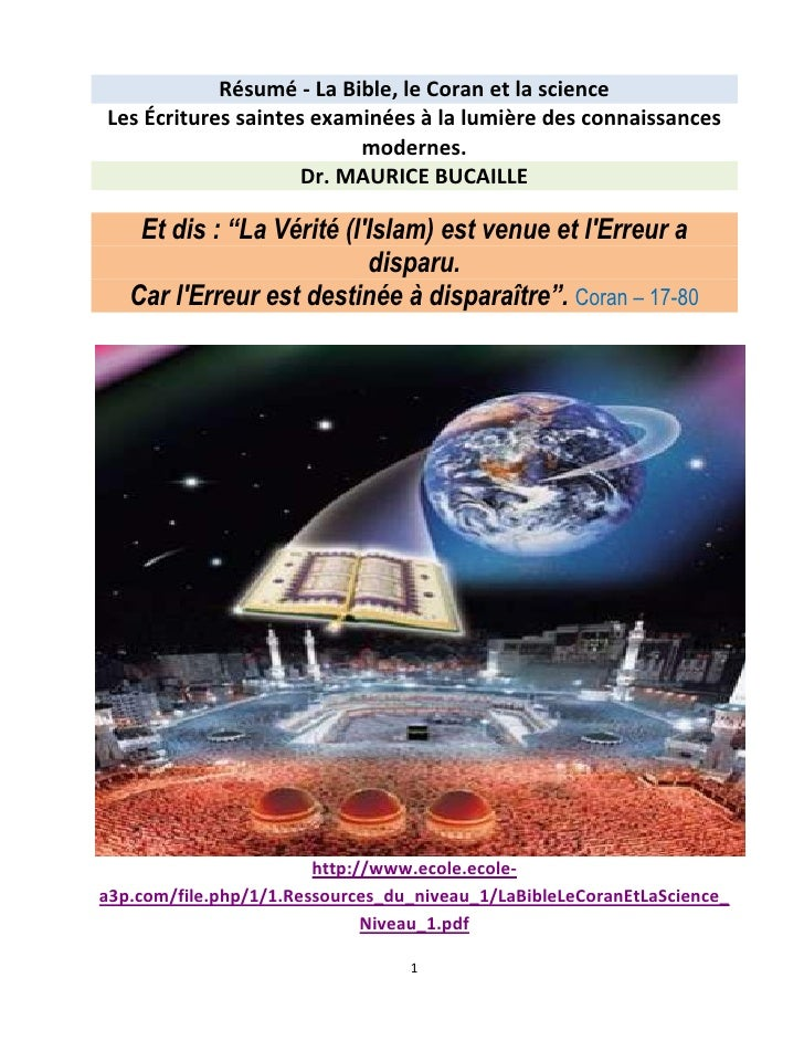 Résumé - La Bible, le Coran et la science Les Écritures saintes examinées à la lumière des connaissances                  ...