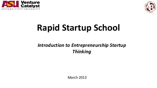 Introduction to Entrepreneurship StartupThinkingMarch 2013Rapid Startup School