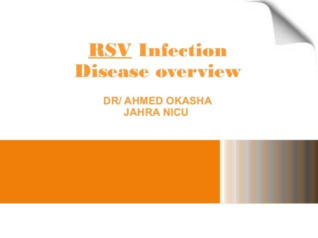 RSV Infection Disease overview DR/ AHMED OKASHA JAHRA NICU