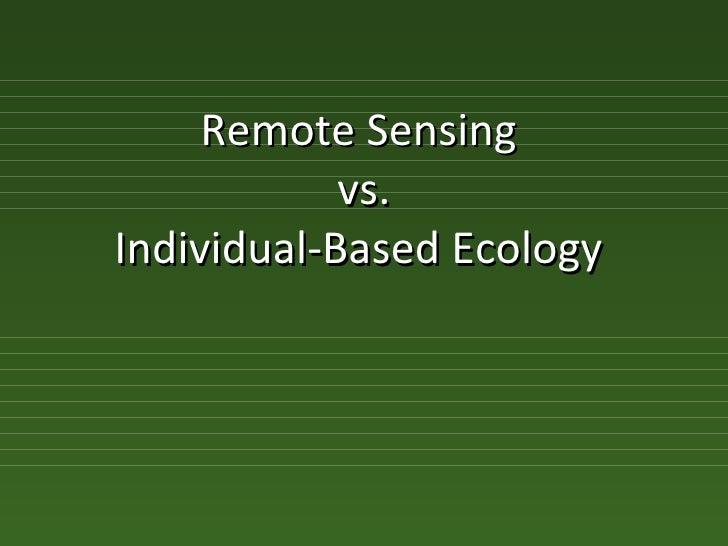 Remote Sensing  vs. Individual-Based Ecology
