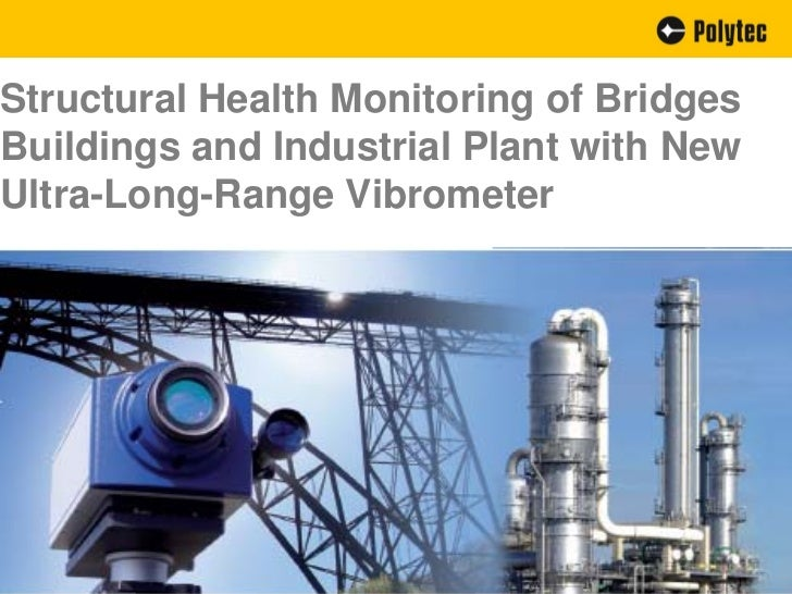 Structural Health Monitoring of BridgesBuildings and Industrial Plant with NewUltra-Long-Range Vibrometer