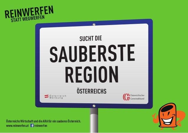 Österreichs Wirtschaft und die ARA für ein sauberes Österreich. www.reinwerfen.at reinwerfen