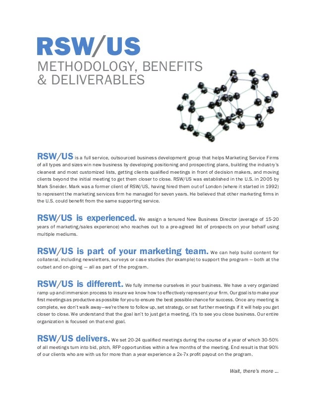 Methodology, Benefits & Deliverables  RSW/US is a full service, outsourced business development group that helps Marketing...