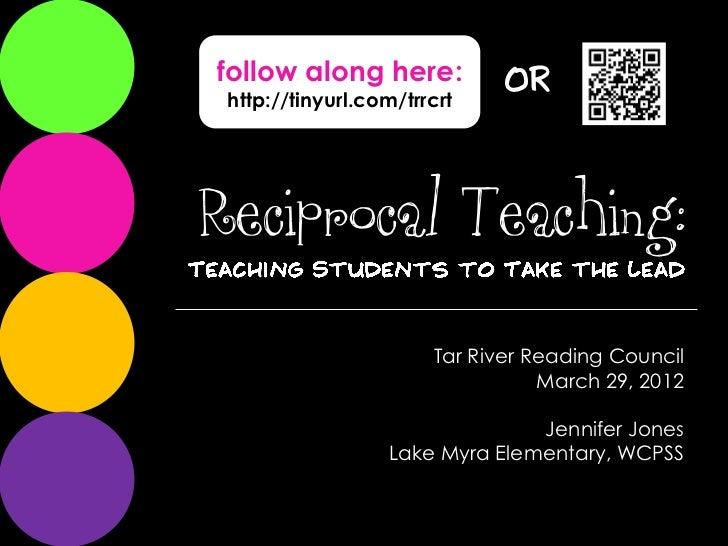 follow along here:            OR http://tinyurl.com/trrcrtReciprocal Teaching:                       Tar River Reading Cou...