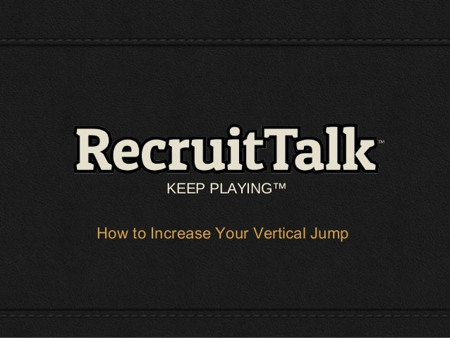 KEEP PLAYING™ How to Increase Your Vertical Jump