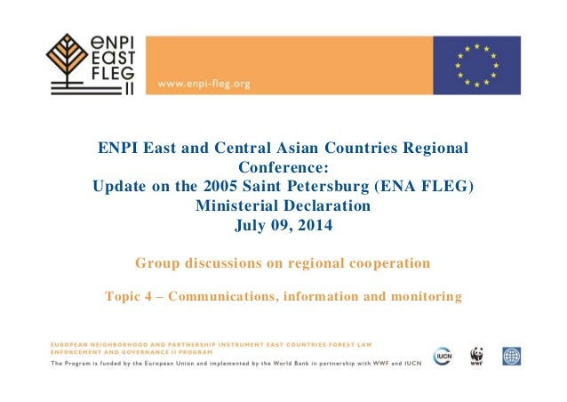 ENPI East and Central Asian Countries Regional Conference: Update on the 2005 Saint Petersburg (ENA FLEG) Ministerial Decl...