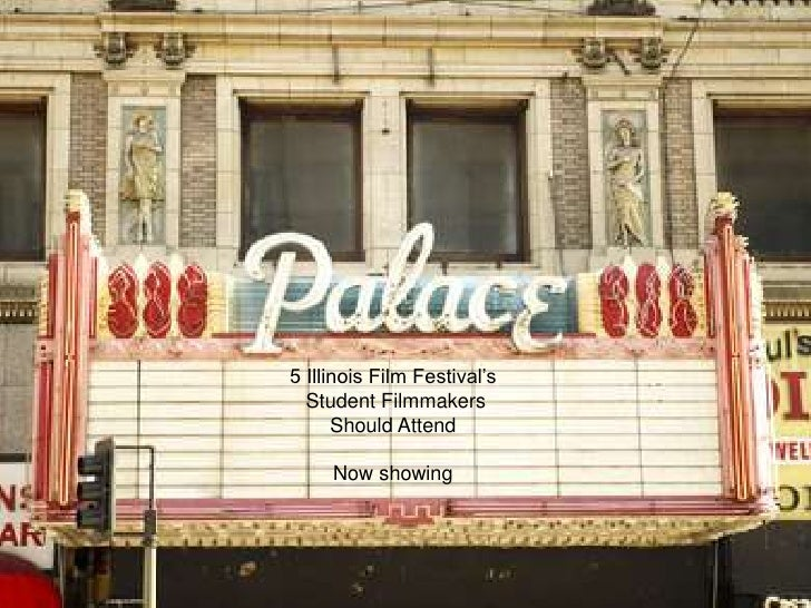 5 Illinois Film Festival's  Student Filmmakers      Should Attend     Now showing