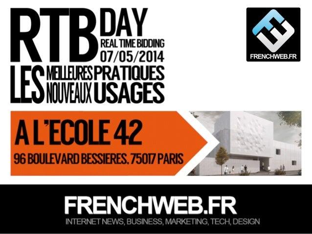 Edité par AdsVark Digital Publishing / FrenchWeb.fr - 2014 1/ Le programme Start Me Up! L'achat programmatique Rocket Fuel...