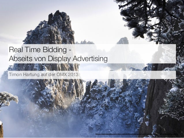 Real Time Bidding Abseits von Display Advertising Timon Hartung auf der OMX 2013  http://foundwalls.com/wp-content/uploads...