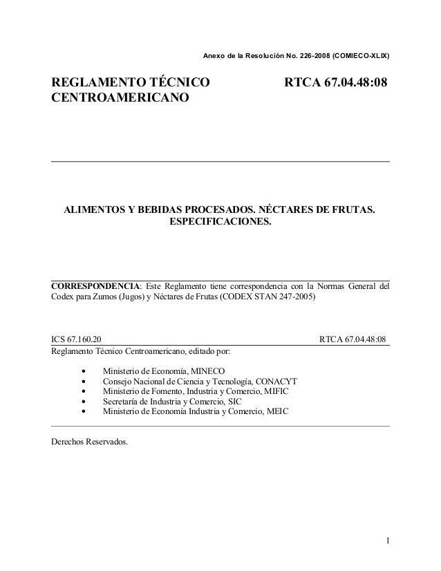 Anexo de la Resolución No. 226-2008 (COMIECO-XLIX) REGLAMENTO TÉCNICO RTCA 67.04.48:08 CENTROAMERICANO ALIMENTOS Y BEBIDAS...