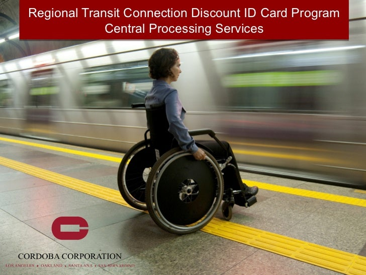 Regional Transit Connection Discount ID Card Program   1             Central Processing Services