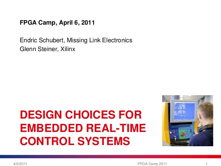DESIGN CHOICES FOR EMBEDDED REAL-TIME CONTROL SYSTEMS @ 4th FPGA Camp