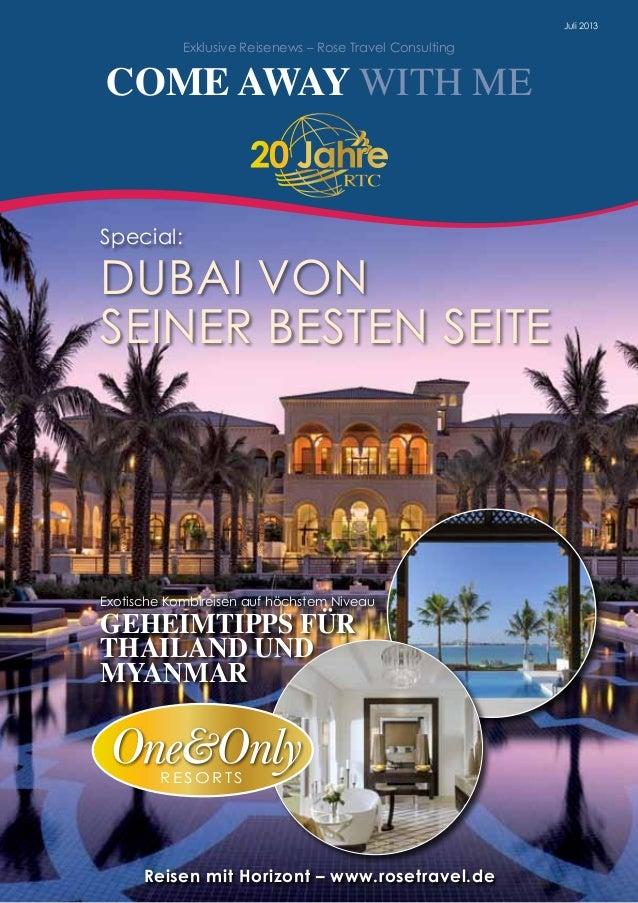 Juli 2013 Exklusive Reisenews – Rose Travel Consulting COME AWAY WITH ME Reisen mit Horizont – www.rosetravel.de Special: ...