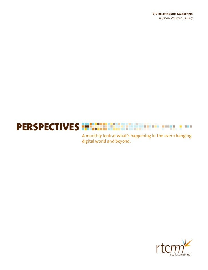 RTC Relationship Marketing                                                      July 2011 • Volume 2, Issue 7PERSPECTIVES ...