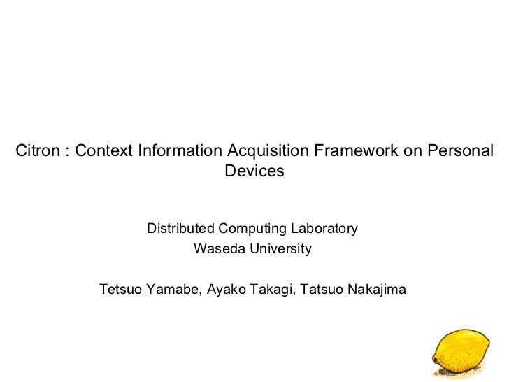 Citron : Context Information Acquisition Framework on Personal                            Devices                 Distribu...