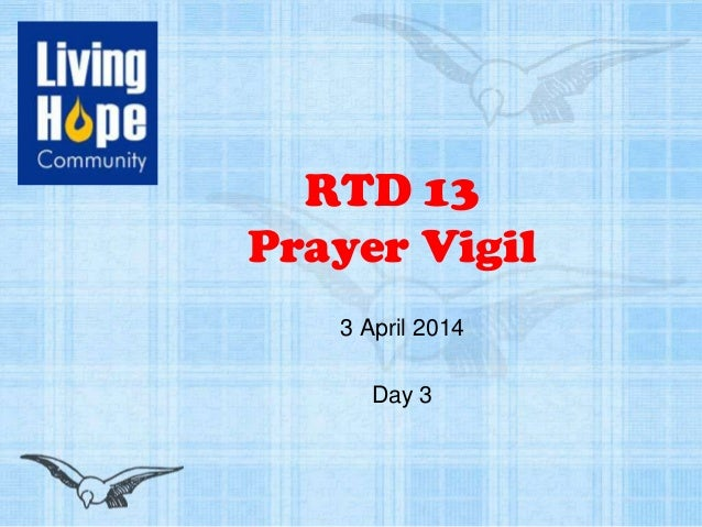 RTD 13 Prayer Vigil 3 April 2014 Day 3