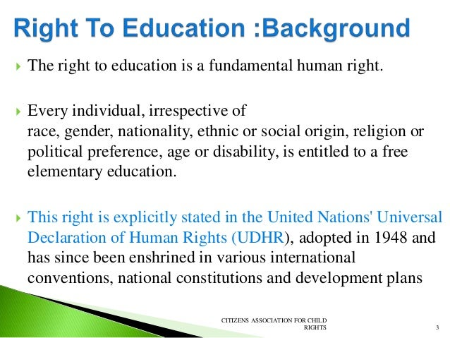 right of education essay Right to education from wikipedia, the free encyclopedia the right to education is a universal entitlement to education, a right that is recognized as a.