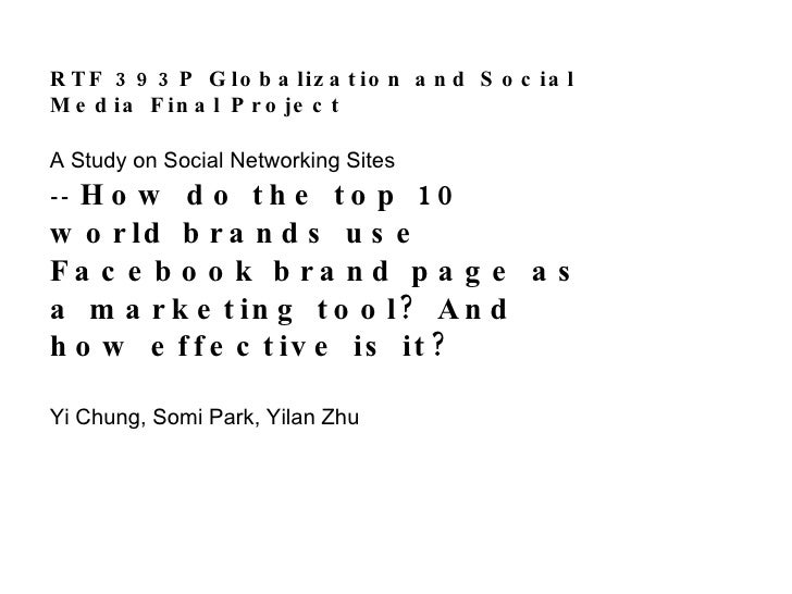 RTF 393P Globalization and Social Media Final Project A Study on Social Networking Sites --  How do the top 10 world brand...
