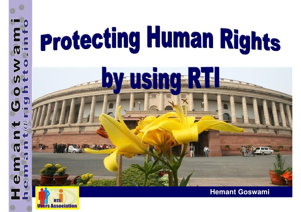 R T I  and Human Rights - Hemant  Goswami