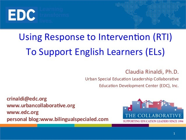 Using	   Response	   to	   Interven/on	   (RTI)	    To	   Support	   English	   Learners	   (ELs)	    	    Claudia	   Rina...