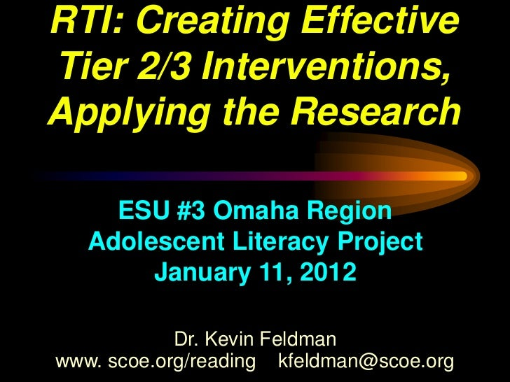 RTI: Creating EffectiveTier 2/3 Interventions,Applying the Research     ESU #3 Omaha Region   Adolescent Literacy Project ...