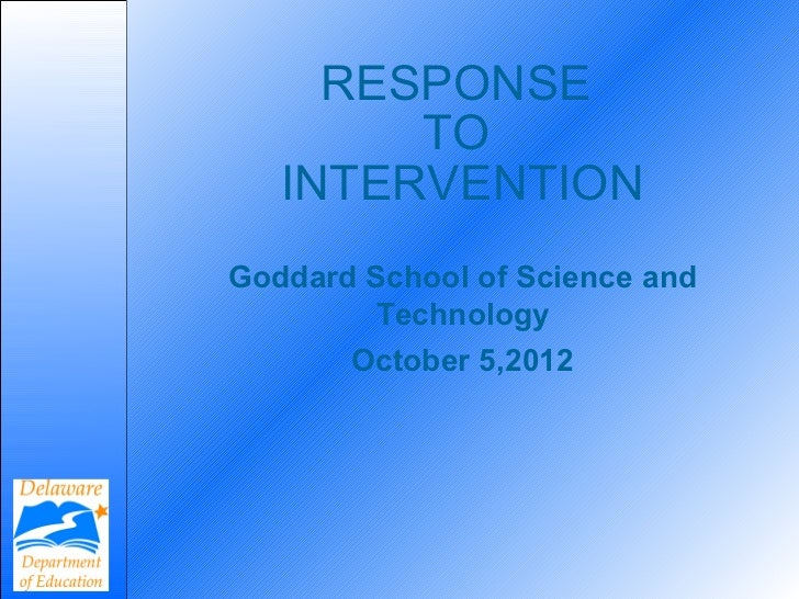 RESPONSE        TO   INTERVENTIONGoddard School of Science and        Technology       October 5,2012