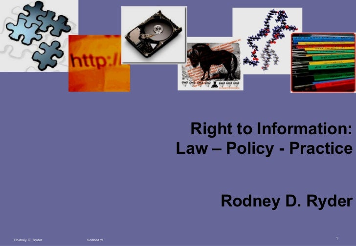 Rodney D. Ryder  Scriboard Right to Information: Law – Policy - Practice Rodney D. Ryder