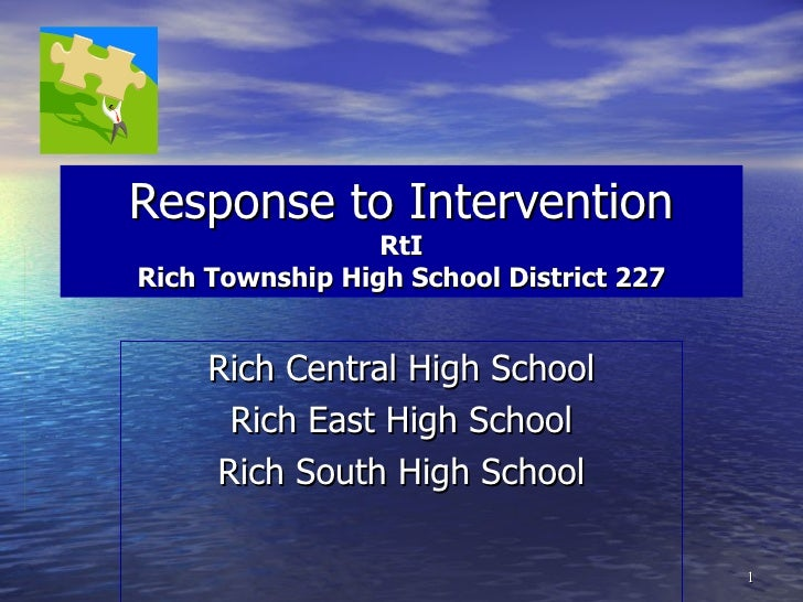 Response to Intervention RtI Rich Township High School District 227 Rich Central High School Rich East High School Rich So...