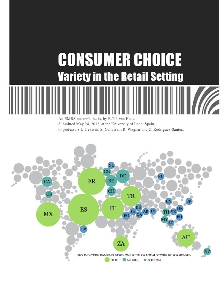 CONSU MER CHOICEVariety in the Retail SettingAn EMBS master's thesis, by R.T.I. van Hees.Submitted May 24, 2012, at the Un...