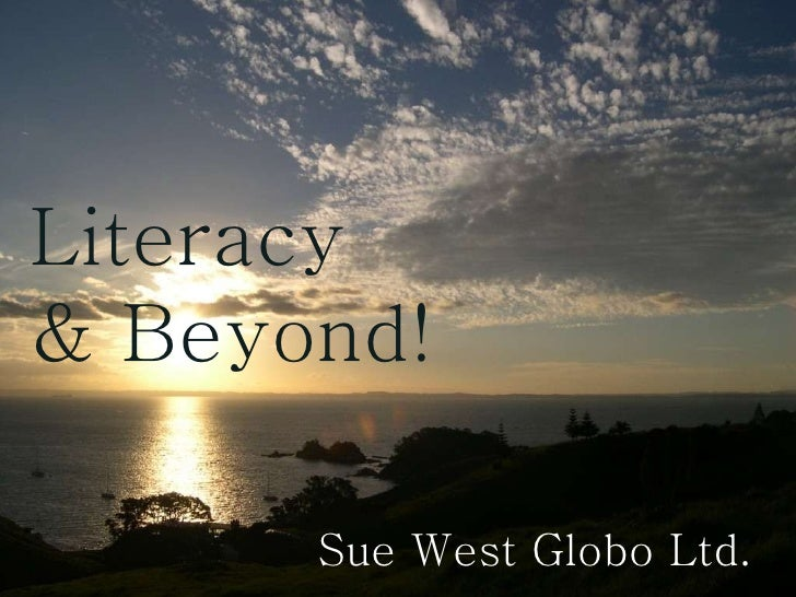 Literacy  & Beyond! Sue West Globo Ltd.