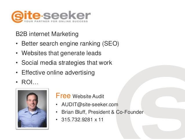 B2B internet Marketing• Better search engine ranking (SEO)• Websites that generate leads• Social media strategies that wor...