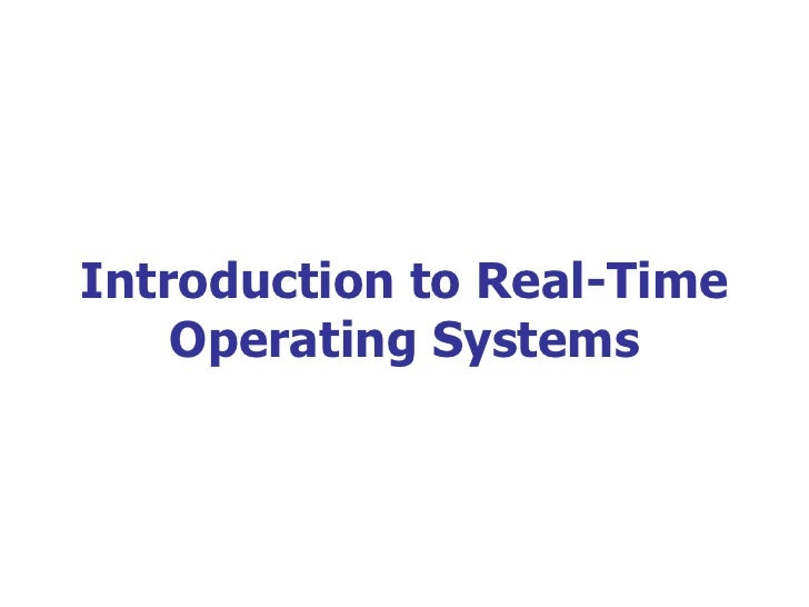 Introduction to Real-Time Operating Systems
