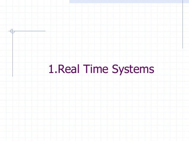 1.Real Time Systems