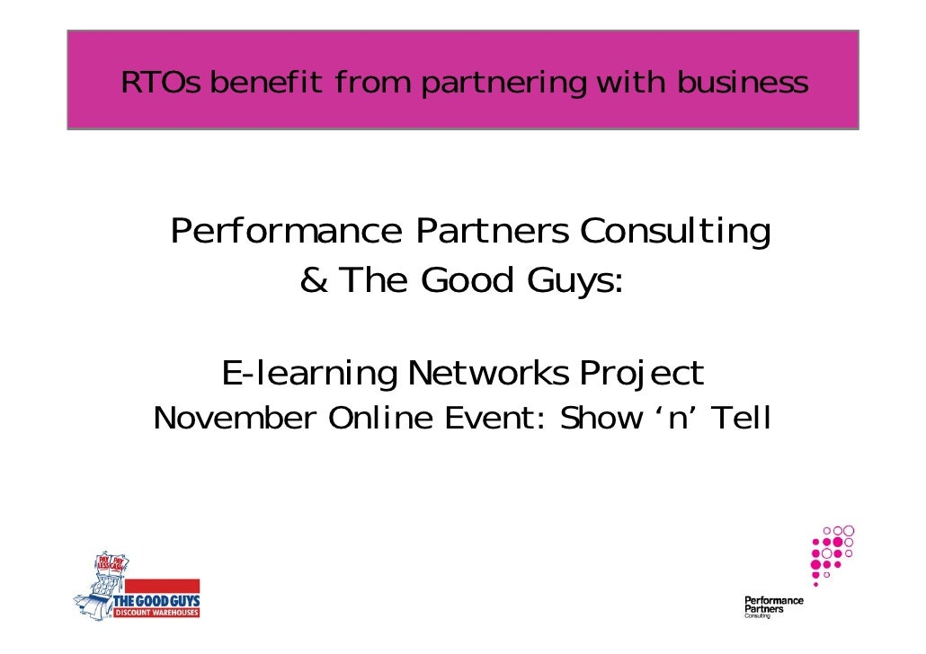 RTOs benefit from partnering with business       Performance Partners Consulting          & The Good Guys:        E-learni...