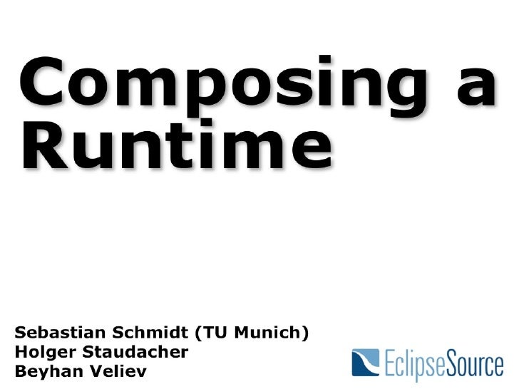 Composing a Runtime, EclipseCon 2012