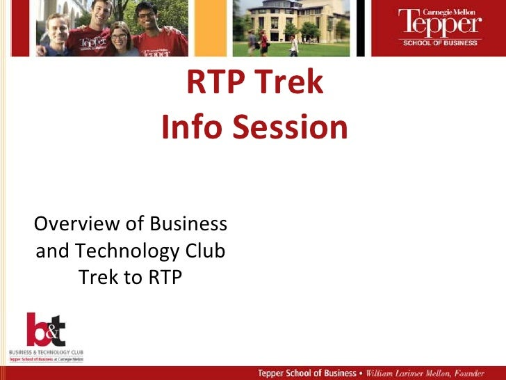 RTP TrekInfo Session<br />Overview of Business and Technology Club Trek to RTP<br />