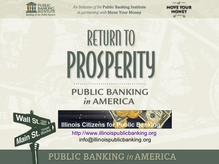 http://www.illinoispublicbanking.org   [email_address]